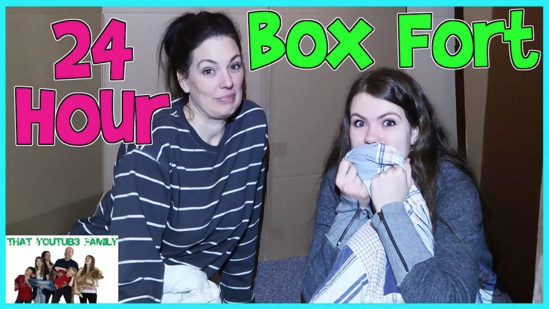 24 hour box fort – that youtub3 family