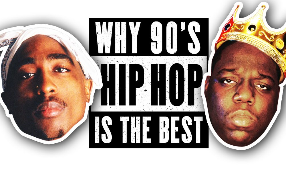 10 Reasons Why 90's Hip Hop Is The Best