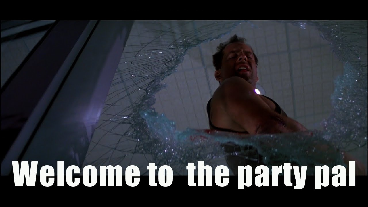 bruce willis welcome to the party pal die hard