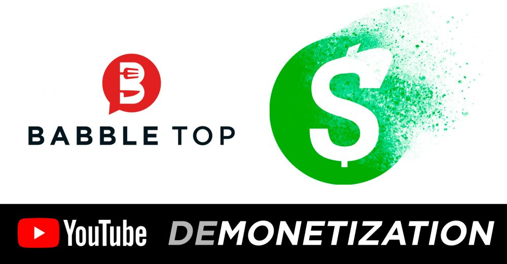 YouTube snapped their fingers and fully demonetized BabbleTop's channel