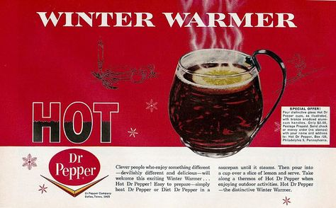You can drink dr pepper hot
